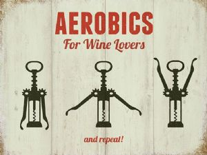 Aerobics For Wine Lovers large steel sign 400mm x 300mm  (og)
